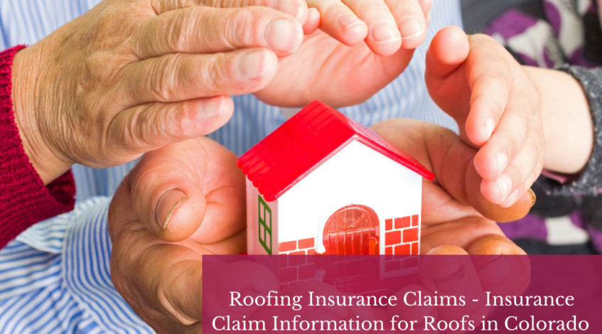 Roofing Insurance Claims - Insurance Claim Information for Roofs in Colorado